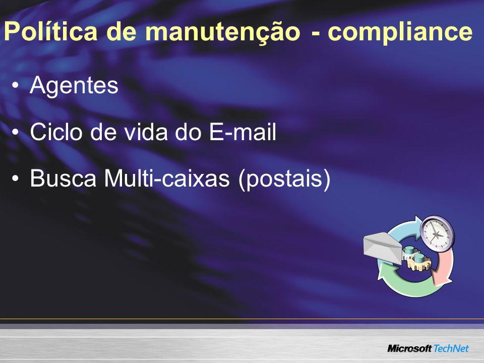 Política de manutenção - compliance Agentes Ciclo de vida do E-mail Busca Multi-caixas (postais)