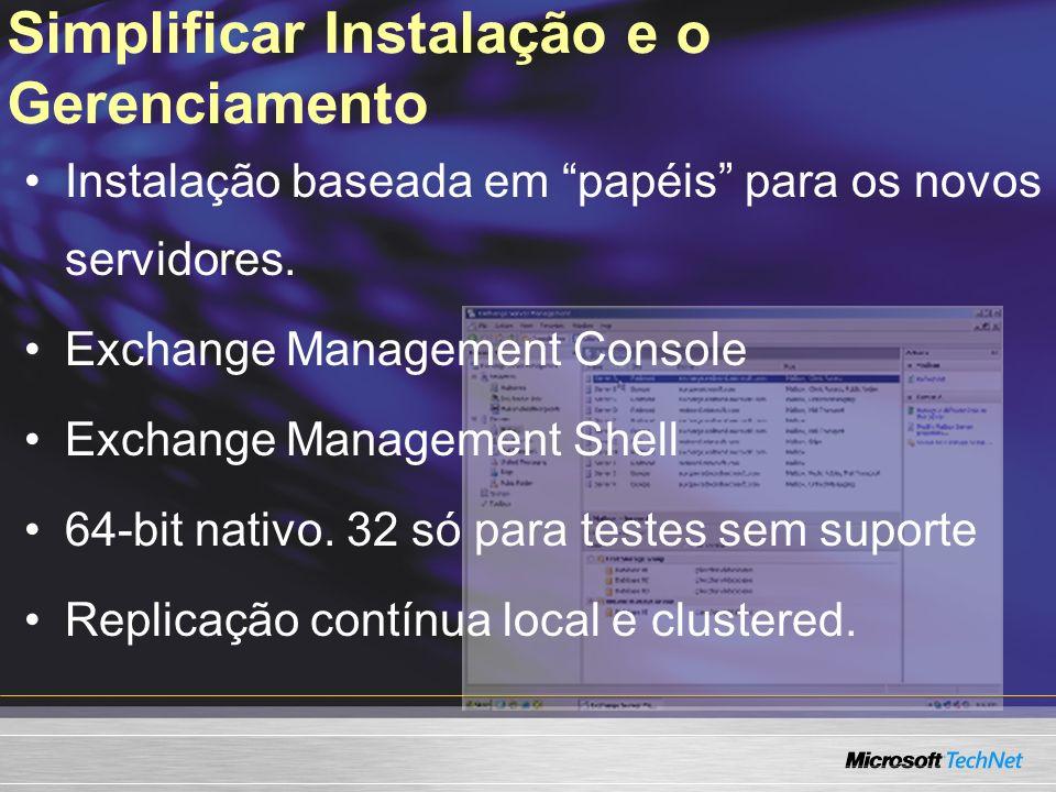 Simplificar Instalação e o Gerenciamento Instalação baseada em papéis para os novos servidores.
