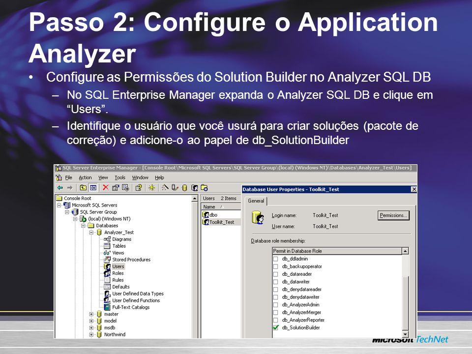 Configure as Permissões do Solution Builder no Analyzer SQL DB –No SQL Enterprise Manager expanda o Analyzer SQL DB e clique em Users. –Identifique o