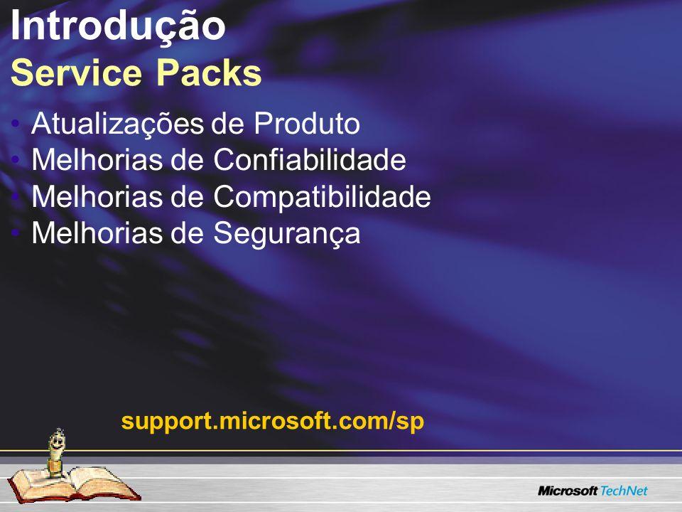 Introdução Service Packs Atualizações de Produto Melhorias de Confiabilidade Melhorias de Compatibilidade Melhorias de Segurança support.microsoft.com/sp