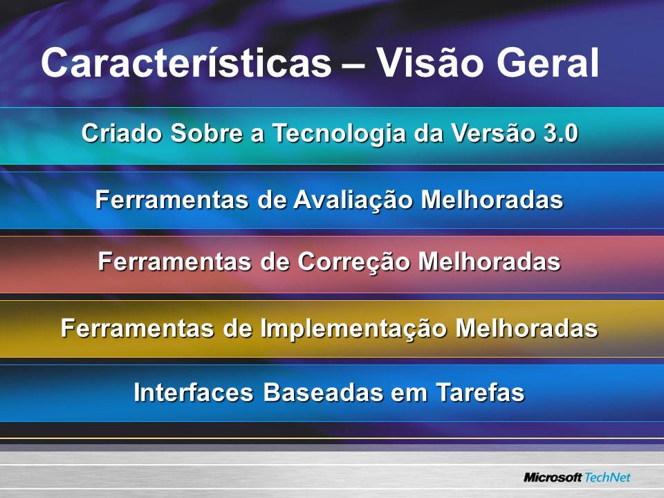 Características – Visão Geral Criado Sobre a Tecnologia da Versão 3.0 Ferramentas de Avaliação Melhoradas Ferramentas de Correção Melhoradas Ferrament