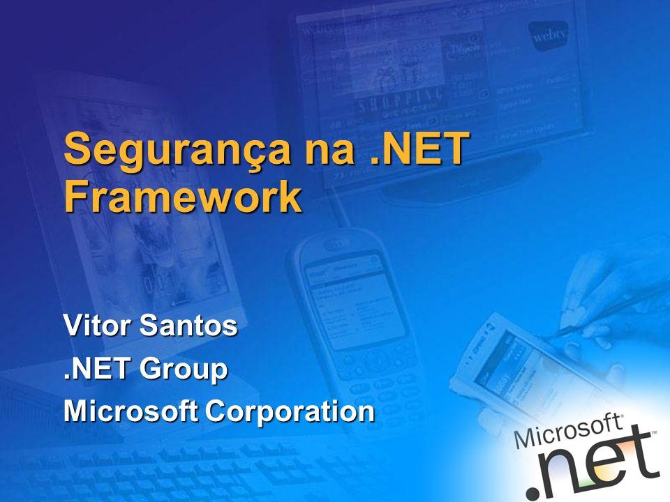 1 Segurança na.NET Framework Vitor Santos.NET Group Microsoft Corporation