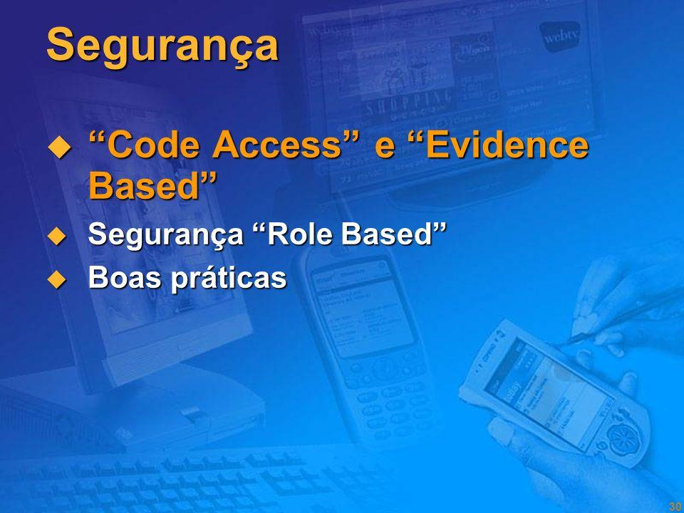 29 Agenda Web Services e Smart Devices Web Services e Smart Devices A plataforma.NET A plataforma.NET A segurança na.NET A segurança na.NET Sumário Su