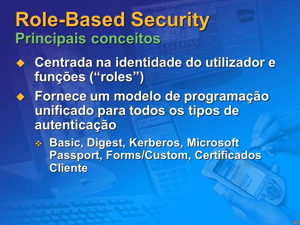48 Segurança Code Access e Evidence Based Code Access e Evidence Based Segurança Role Based Segurança Role Based Boas práticas Boas práticas