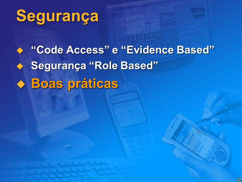 51 Role-Based Security Funções (Roles) IPrincipal – interface que associa funções (roles) à identidade. Esta interface é genérica, e pode ser utilizad