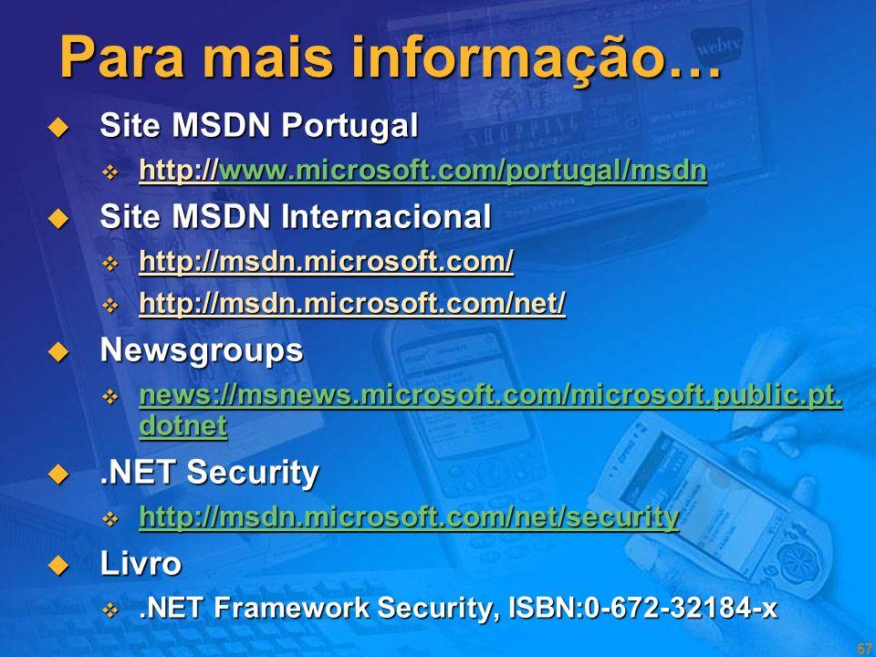 56 Segurança.NET em suma O código também tem identidade O código também tem identidade Os níveis de acesso do código são concedidos mediante provas Os