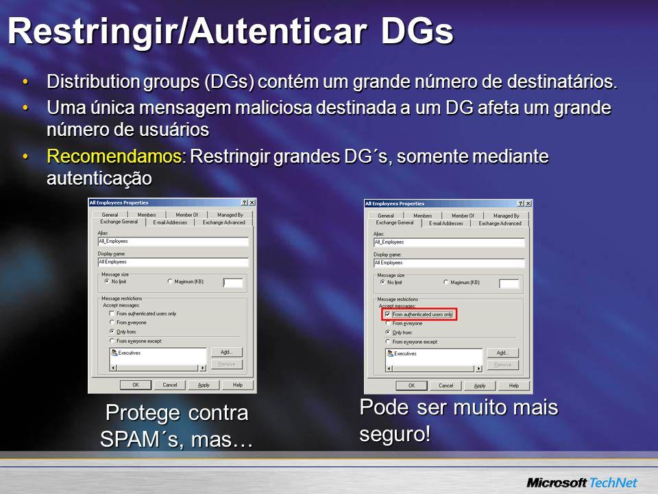 Restringir/Autenticar DGs Distribution groups (DGs) contém um grande número de destinatários.Distribution groups (DGs) contém um grande número de dest
