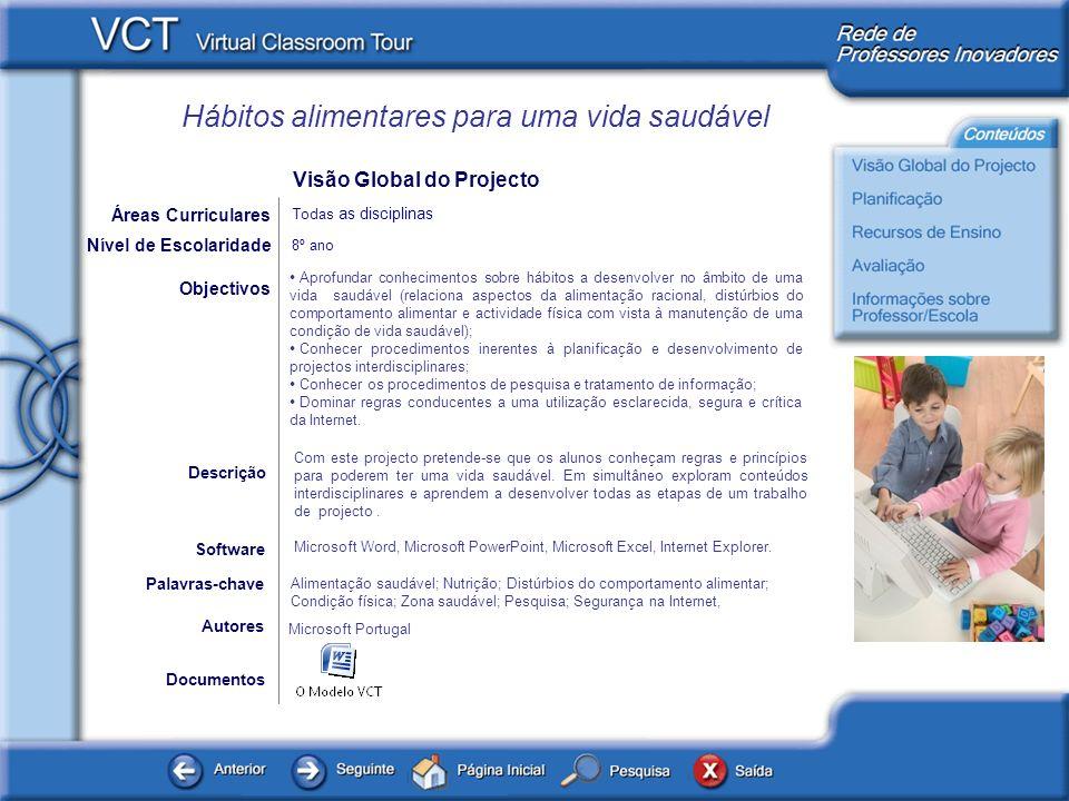 Hábitos alimentares para uma vida saudável Documentos Autores Microsoft Portugal Objectivos Microsoft Word, Microsoft PowerPoint, Microsoft Excel, Int