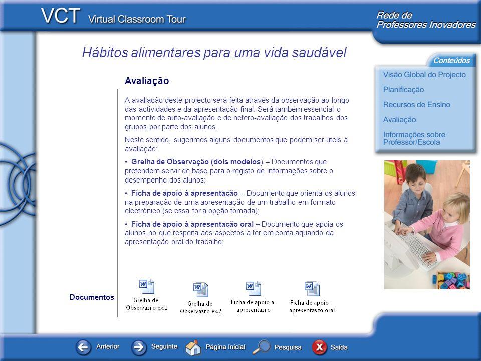 Hábitos alimentares para uma vida saudável Informações sobre professor / Escola www.microsoft.com/portugal www.microsoft.com/portugal/educacao www.dgs.pt/ www.dgsaude.pt/upload/membro.id/ficheiros/i005536.pdf Guia para a segurança na Internet - www.internetsegura.pt/Data/Documents/GuiaSegInf_CONSORCIO.pdf