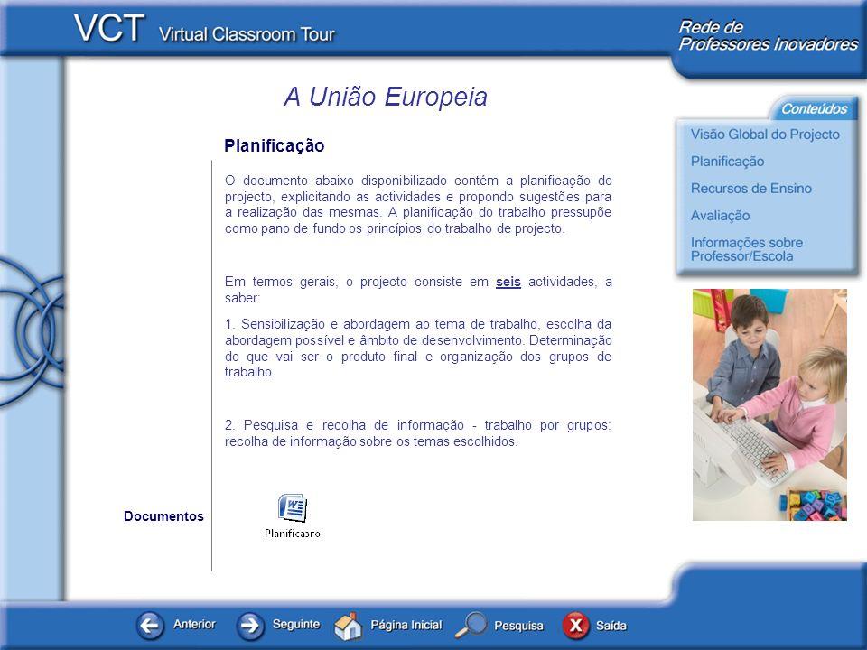 A União Europeia Planificação O documento abaixo disponibilizado contém a planificação do projecto, explicitando as actividades e propondo sugestões para a realização das mesmas.