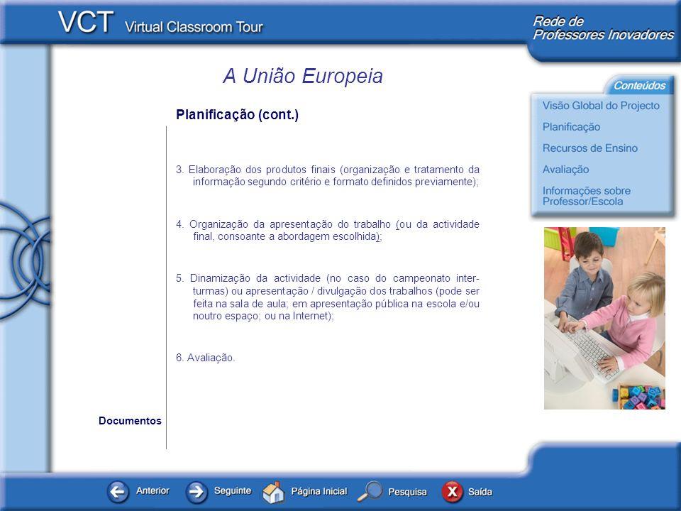 A União Europeia Planificação (cont.) 3.