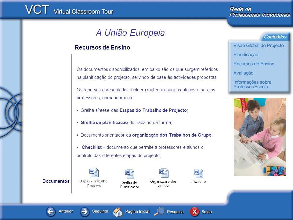 A União Europeia Recursos de Ensino Os documentos disponibilizados em baixo são os que surgem referidos na planificação do projecto, servindo de base às actividades propostas.