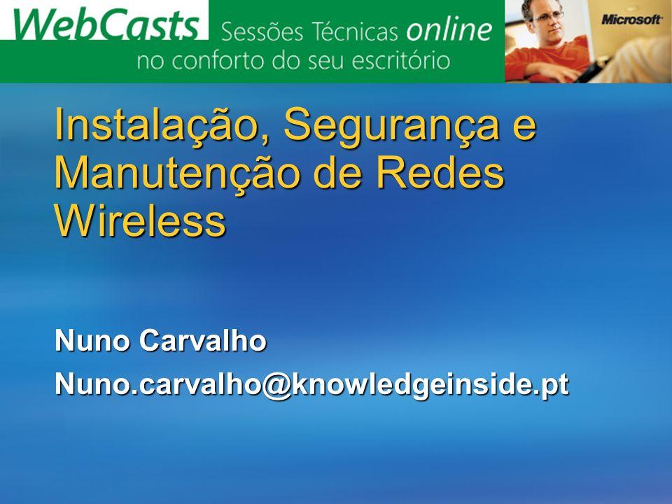 Agenda Soluções Wireless Segurança em Redes Wireless Implementação de uma Rede Wireless utilizando 801.X Password Authentication Resolução de problemas típicos