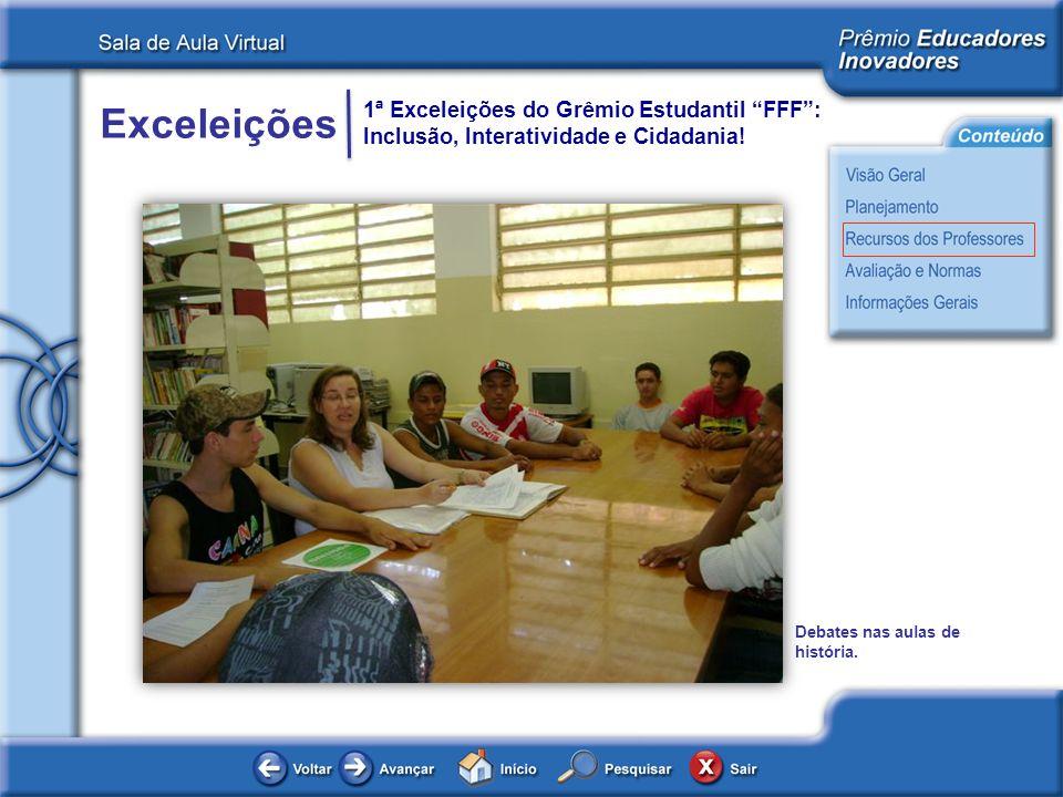 Exceleições 1ª Exceleições do Grêmio Estudantil FFF: Inclusão, Interatividade e Cidadania! Debates nas aulas de história.