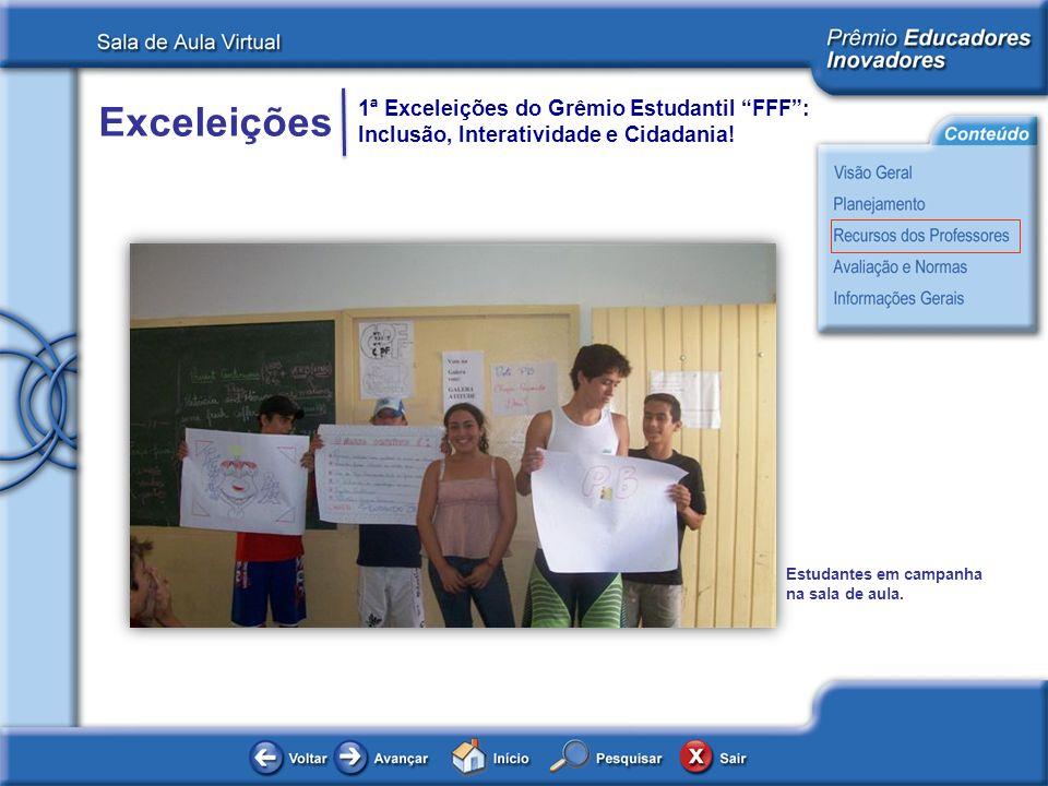 Exceleições 1ª Exceleições do Grêmio Estudantil FFF: Inclusão, Interatividade e Cidadania! Estudantes em campanha na sala de aula.