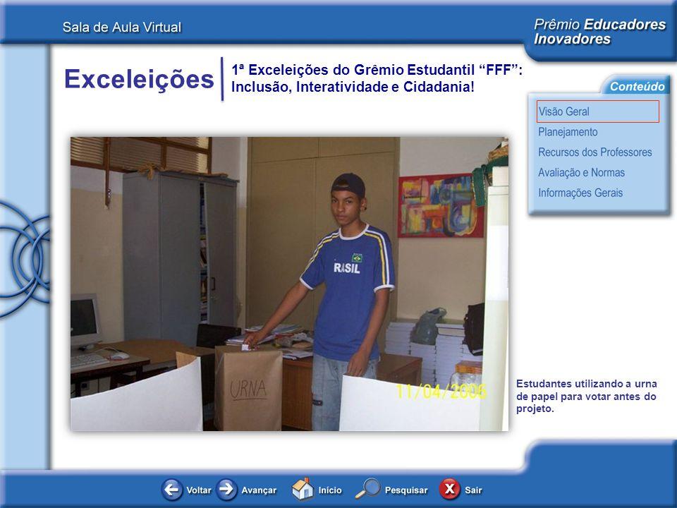 Exceleições 1ª Exceleições do Grêmio Estudantil FFF: Inclusão, Interatividade e Cidadania! Estudantes utilizando a urna de papel para votar antes do p