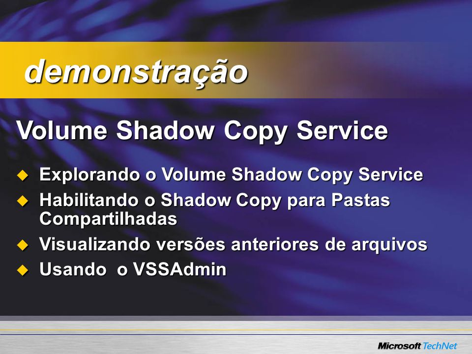 Volume Shadow Copy Service Explorando o Volume Shadow Copy Service Explorando o Volume Shadow Copy Service Habilitando o Shadow Copy para Pastas Compa
