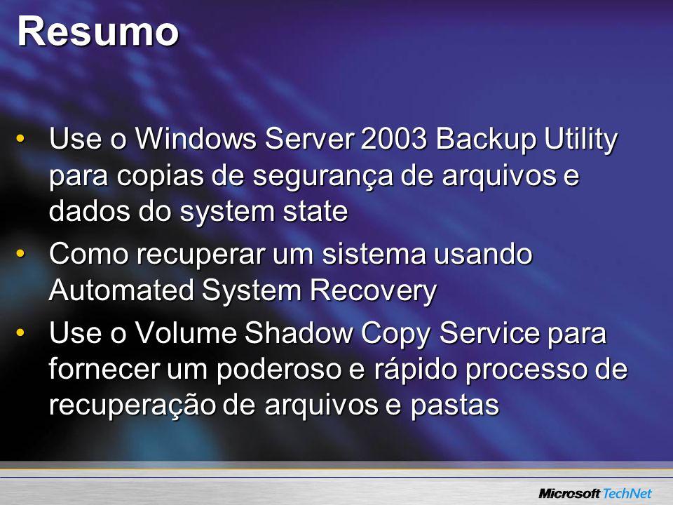 Resumo Use o Windows Server 2003 Backup Utility para copias de segurança de arquivos e dados do system stateUse o Windows Server 2003 Backup Utility p