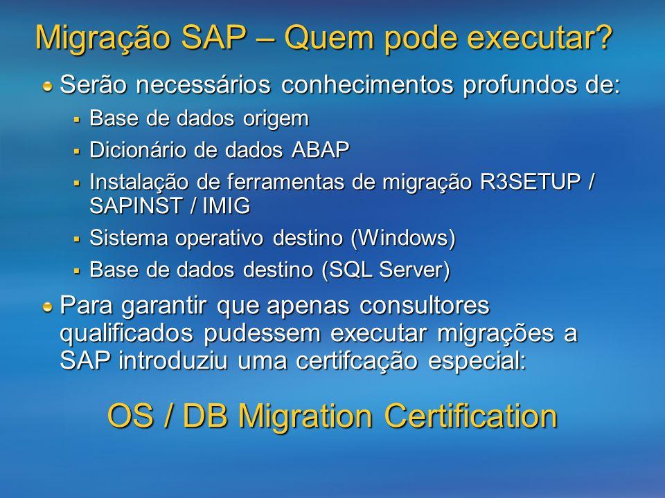 Serão necessários conhecimentos profundos de: Base de dados origem Base de dados origem Dicionário de dados ABAP Dicionário de dados ABAP Instalação d