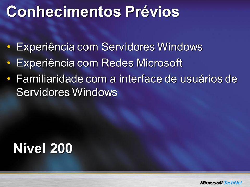 Conhecimentos Prévios Experiência com Servidores WindowsExperiência com Servidores Windows Experiência com Redes MicrosoftExperiência com Redes Micros