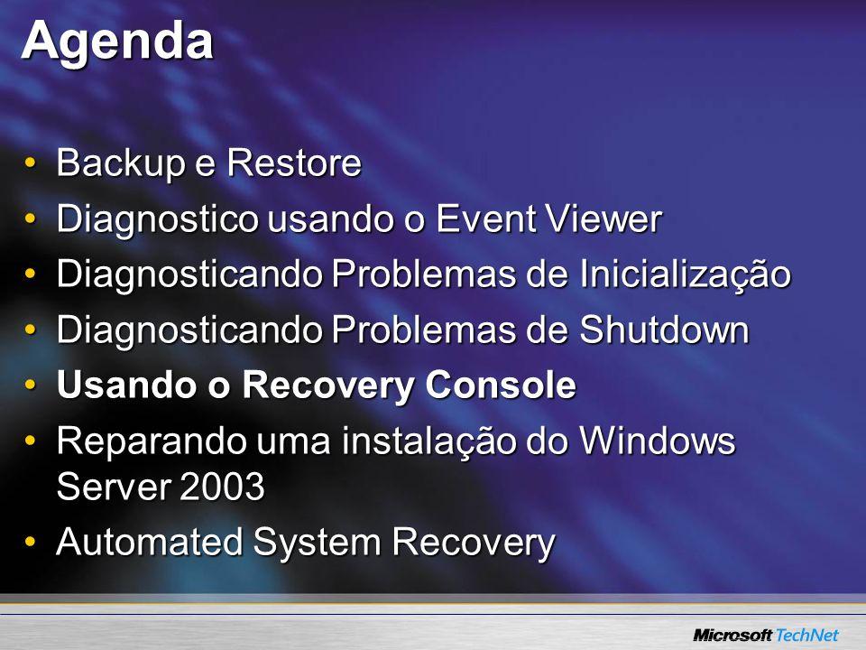 Agenda Backup e RestoreBackup e Restore Diagnostico usando o Event ViewerDiagnostico usando o Event Viewer Diagnosticando Problemas de InicializaçãoDi