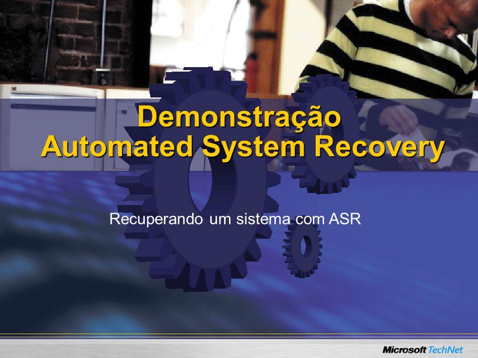 Demonstração Automated System Recovery Recuperando um sistema com ASR