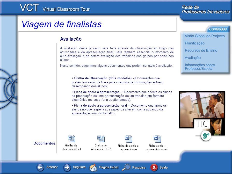 Viagem de finalistas Informações sobre professor / Escola www.microsoft.com/portugal www.microsoft.com/portugal/educacao www.microsoft.com/portugal/educacao/recursos/professores/praticinovacao.mspx Microsoft Portugal