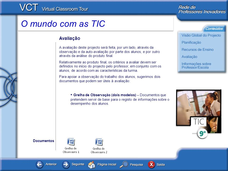 O mundo com as TIC Informações sobre professor / Escola www.microsoft.com/portugal www.microsoft.com/portugal/educacao