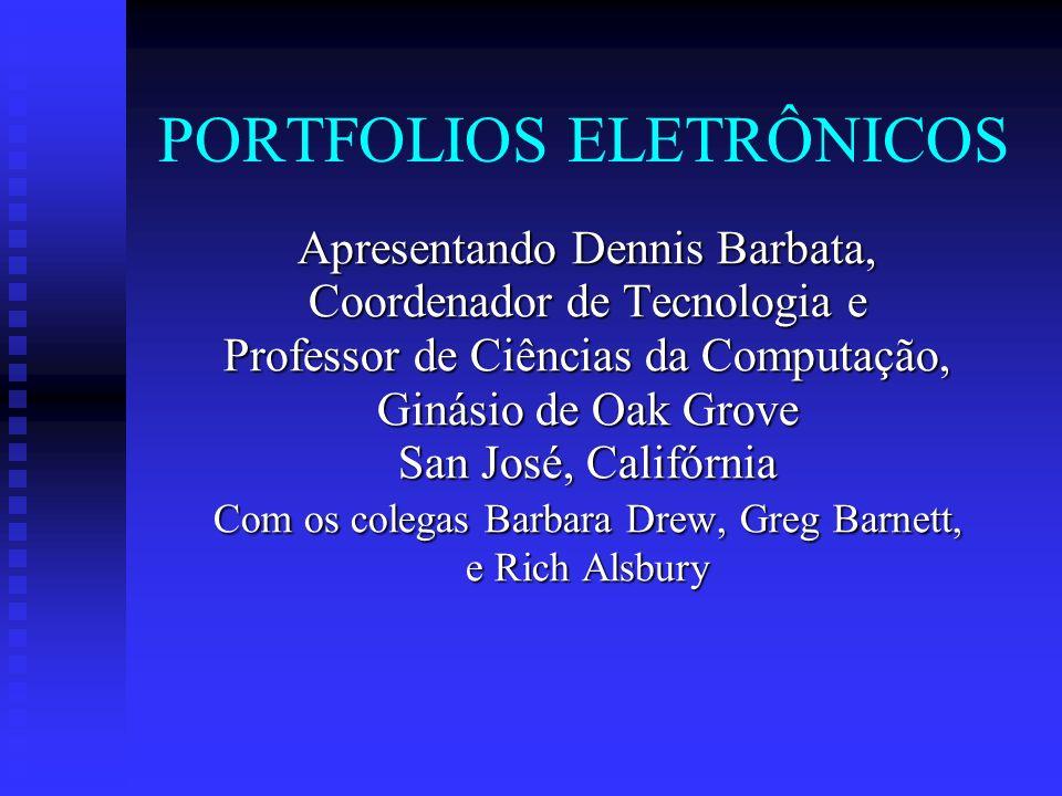 Agenda Visão Geral sobre portfolios eletrônicos Visão Geral sobre portfolios eletrônicos Pré-requisitos e procedimentos; resultados esperados Pré-requisitos e procedimentos; resultados esperados Exigências tecnológicas (hardware e software) Exigências tecnológicas (hardware e software) As vantagens de um portfolio eletrônico As vantagens de um portfolio eletrônico Dicas e conselhos para começar um projeto de portfolios eletrônicos Dicas e conselhos para começar um projeto de portfolios eletrônicos