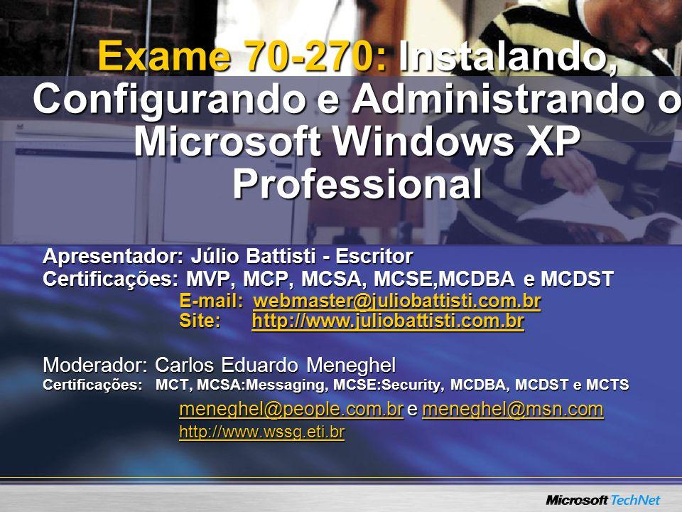 Apresentador: Júlio Battisti - Escritor Certificações: MVP, MCP, MCSA, MCSE,MCDBA e MCDST E-mail: webmaster@juliobattisti.com.br Site: http://www.juli