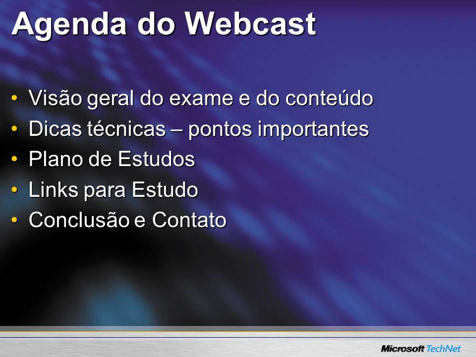 Agenda do Webcast Visão geral do exame e do conteúdoVisão geral do exame e do conteúdo Dicas técnicas – pontos importantesDicas técnicas – pontos impo