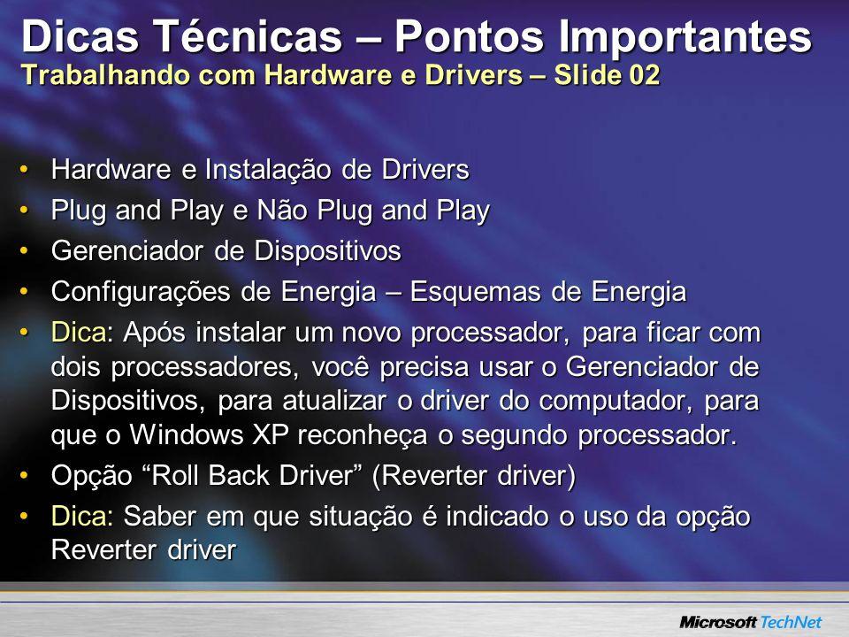 Dicas Técnicas – Pontos Importantes Trabalhando com Hardware e Drivers – Slide 02 Hardware e Instalação de DriversHardware e Instalação de Drivers Plu