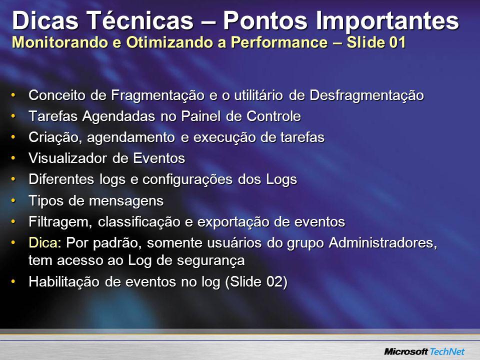 Dicas Técnicas – Pontos Importantes Monitorando e Otimizando a Performance – Slide 01 Conceito de Fragmentação e o utilitário de DesfragmentaçãoConcei