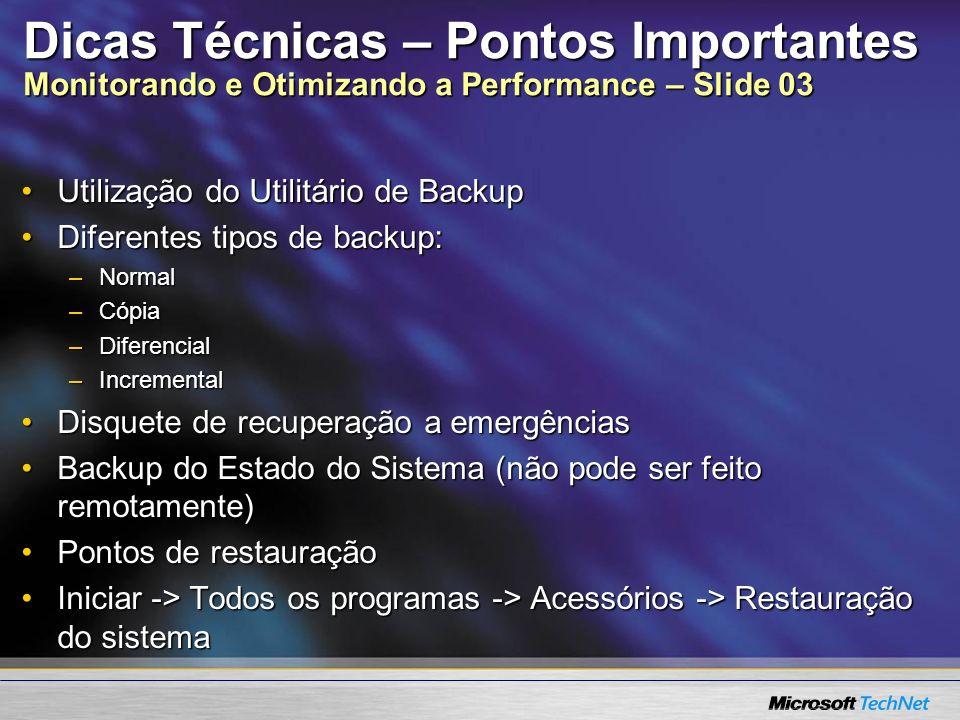 Dicas Técnicas – Pontos Importantes Monitorando e Otimizando a Performance – Slide 03 Utilização do Utilitário de BackupUtilização do Utilitário de Ba
