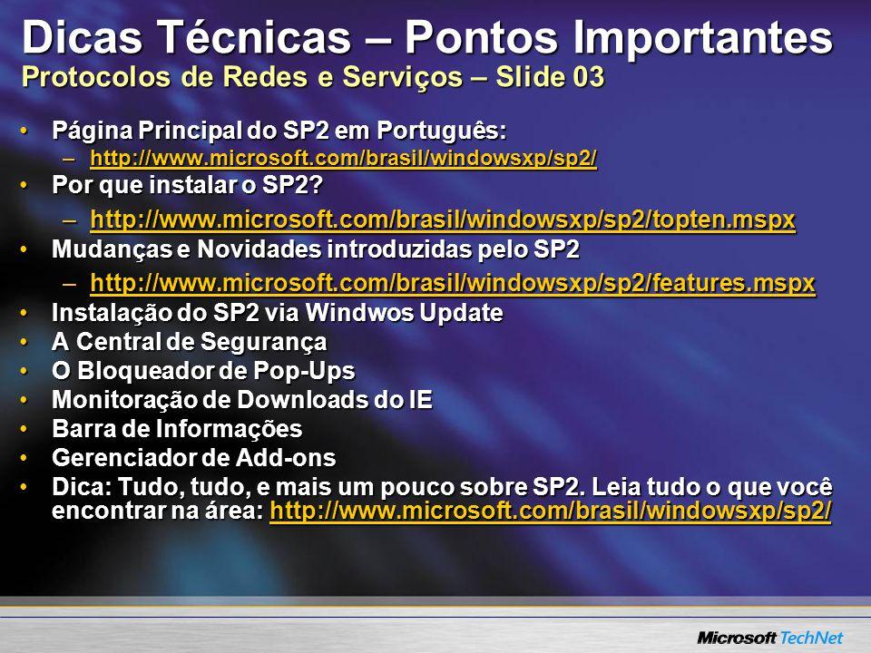 Dicas Técnicas – Pontos Importantes Protocolos de Redes e Serviços – Slide 03 Página Principal do SP2 em Português:Página Principal do SP2 em Portuguê