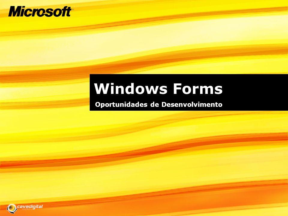 Windows Forms Oportunidades de Desenvolvimento
