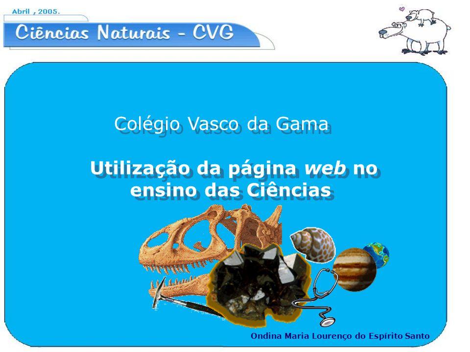 Ondina Maria Lourenço do Espírito Santo Utilização da página web no ensino das Ciências Colégio Vasco da Gama
