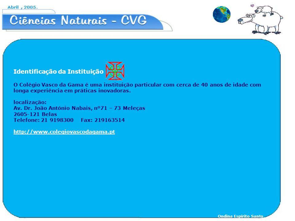 Responsável pelo Projecto: Ondina Maria Lourenço do Espírito Santo, professora de Ciências Naturais do 3ºCiclo de 8 turmas distribuídas pelos 7º, 8º e 9º anos.