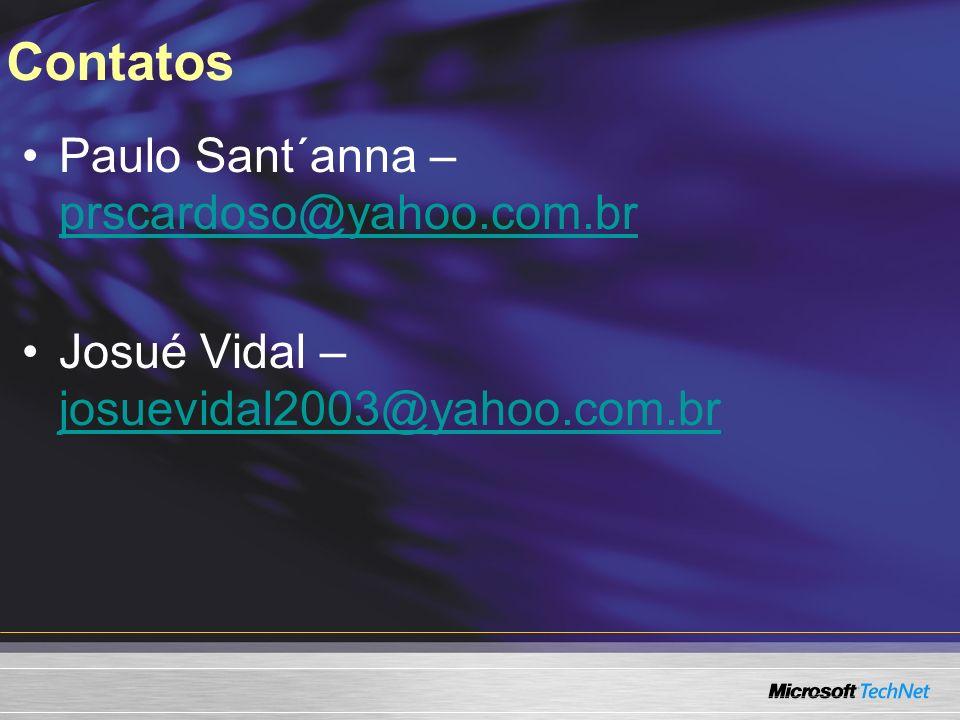 Contatos Paulo Sant´anna – prscardoso@yahoo.com.br prscardoso@yahoo.com.br Josué Vidal – josuevidal2003@yahoo.com.br josuevidal2003@yahoo.com.br