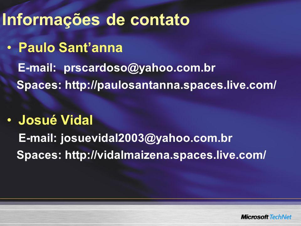 Informações de contato Paulo Santanna E-mail: prscardoso@yahoo.com.br Spaces: http://paulosantanna.spaces.live.com/ Josué Vidal E-mail: josuevidal2003