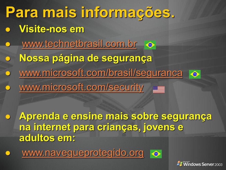 Para mais informações. Visite-nos em Visite-nos em www.technetbrasil.com.br www.technetbrasil.com.br Nossa página de segurança Nossa página de seguran