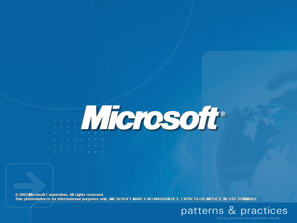 © 2002 Microsoft Corporation. All rights reserved. This presentation is for informational purposes only. MICROSOFT MAKES NO WARRANTIES, EXPRESS OR IMP