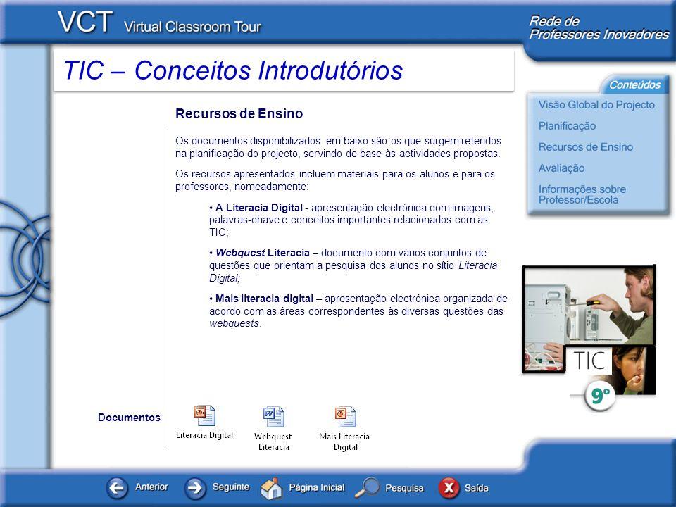 TIC – Conceitos Introdutórios Avaliação A avaliação deste projecto será feita com recurso aos testes interactivos disponíveis no sítio Literacia Digital.