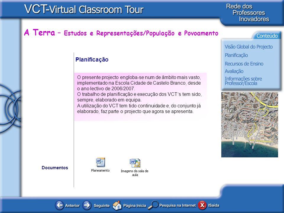 A Terra – Estudos e Representações/População e Povoamento Planificação O presente projecto engloba-se num de âmbito mais vasto, implementado na Escola Cidade de Castelo Branco, desde o ano lectivo de 2006/2007.