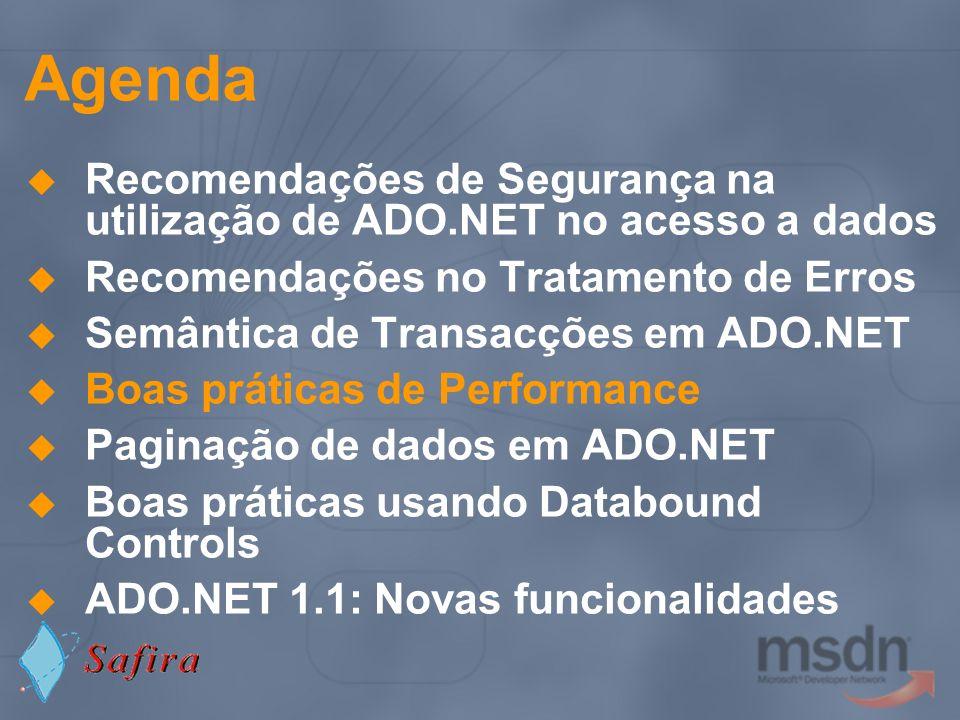 Agenda Recomendações de Segurança na utilização de ADO.NET no acesso a dados Recomendações no Tratamento de Erros Semântica de Transacções em ADO.NET