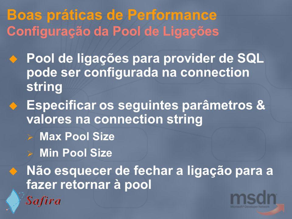 Pool de ligações para provider de SQL pode ser configurada na connection string Especificar os seguintes parâmetros & valores na connection string Max