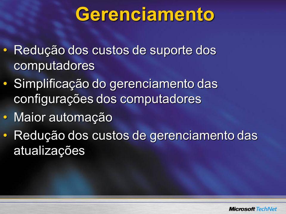 Gerenciamento Redução dos custos de suporte dos computadoresRedução dos custos de suporte dos computadores Simplicação do gerenciamento das conguraçõe