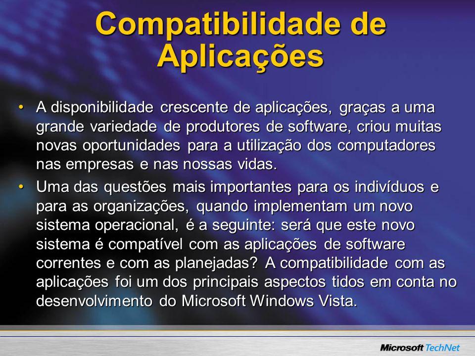 Compatibilidade de Aplicações A disponibilidade crescente de aplicações, graças a uma grande variedade de produtores de software, criou muitas novas o