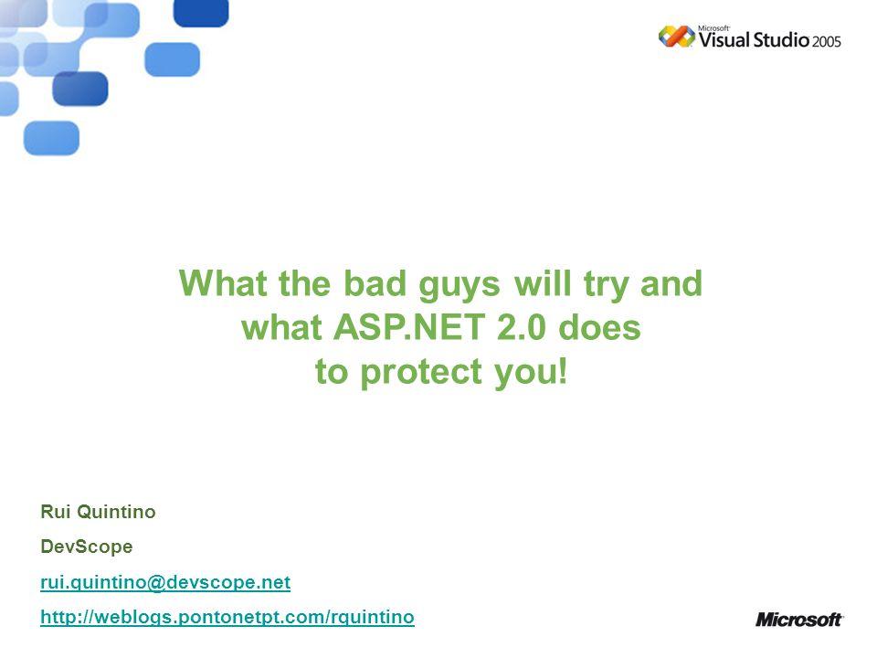 Agenda Segurança Aplicacional Ataques Comuns Soluções Novas Funcionalidades ASP.NET 2.0