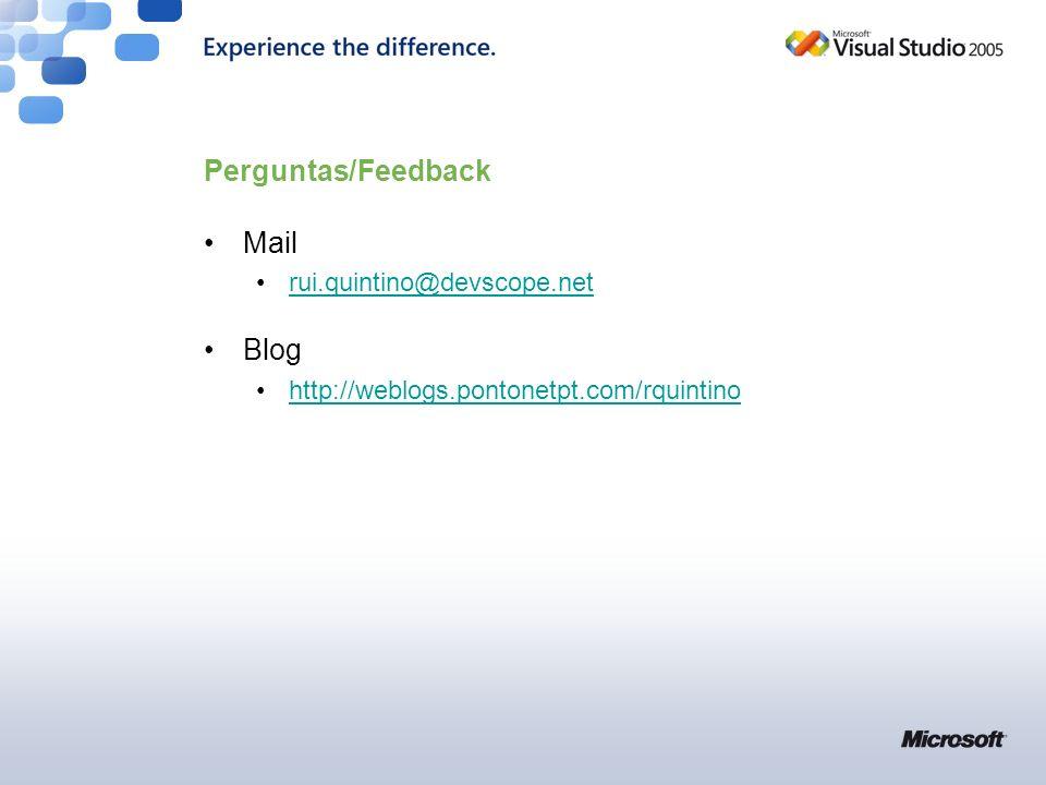 Perguntas/Feedback Mail rui.quintino@devscope.net Blog http://weblogs.pontonetpt.com/rquintino
